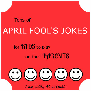 April Fool's Jokes for Kids to Play on Parents